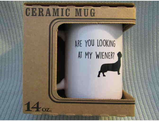 Are you looking at my weiner coffee mug