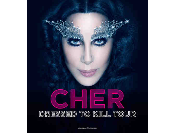 2 Tickets to Cher's Dressed to Kill Tour