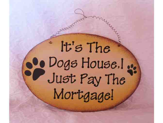 Hanging Wooden Sign - 'It's the dogs house......'