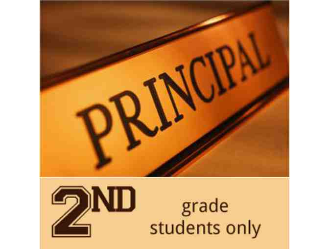 Principal for the Day - Open to 2nd grade only
