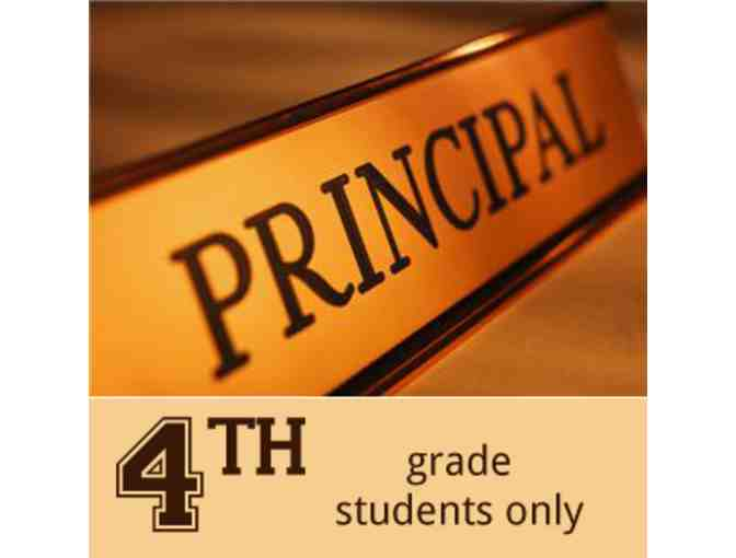 Principal for the Day - Open to 4th grade only