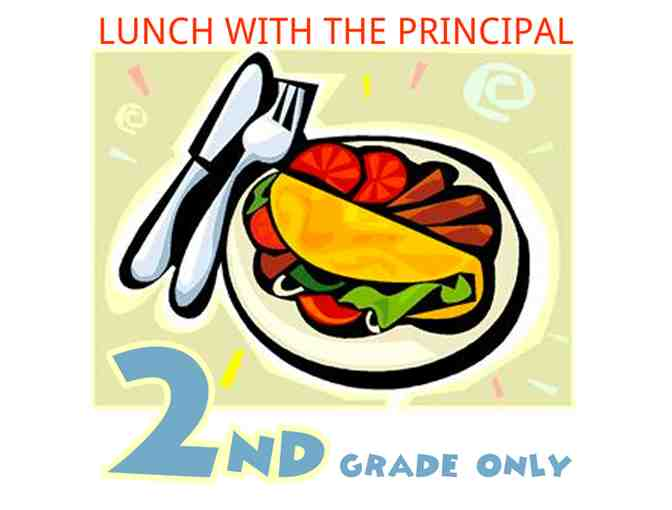 Lunch with the principal - 2nd grade only