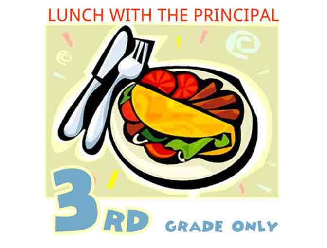 Lunch with the principal - 3rd grade only