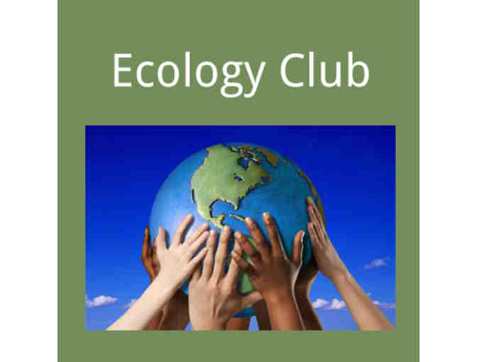 Ecology Club - Mrs. Homes & Mrs. Swanson