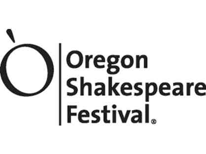 2 Tickets The Oregon Shakespeare Festival - Ashland, OR
