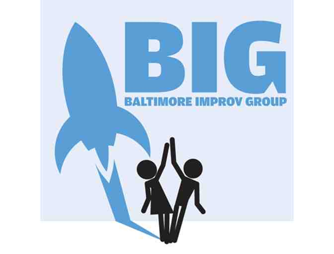Baltimore Improv Group Intro Workshop/Show Passes - For you and a friend!