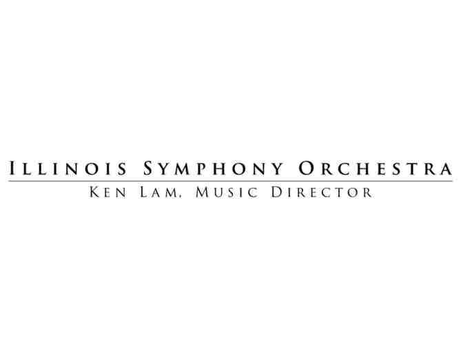 (2) Concert Tickets - Illinois Symphony Orchestra - Springfield, IL