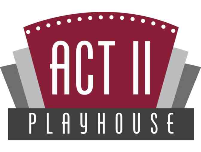 Act II Playhouse - Two Tickets - Photo 1